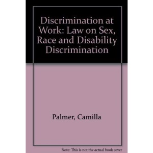 Discrimination at Work: Law on Sex, Race and Disability Discrimination