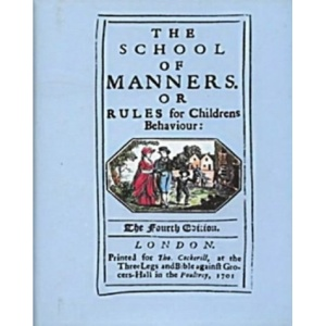 The School of Manners or Rules for Children's Behaviour