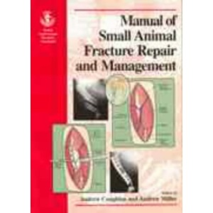 BSAVA Manual of Small Animal Fracture Repair and Management (British Small Animal Veterinary Association Manual) (BSAVA British Small Animal Veterinary Association)