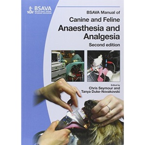 BSAVA Manual of Canine and Feline Anaesthesia and Analgesia (BSAVA British Small Animal Veterinary Association)