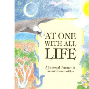At One with All Life: A Personal Journey in Gaian Communities