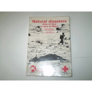 Natural Disasters: Acts of God or Acts of Man? (An Earthscan Paperback)