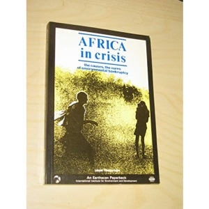 Africa in Crisis: The Causes and the Cures of Environmental Bankruptcy