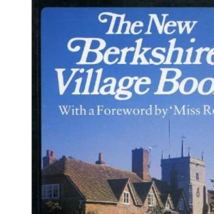 The New Berkshire Village Book (The villages of Britain series)