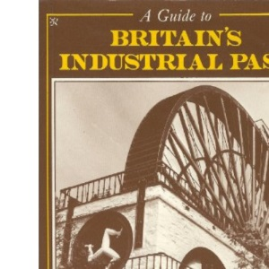 A Guide to Britain's Industrial Past