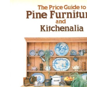 Price Guide to Pine Furniture and Kitchenalia (A Miller's guide)