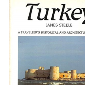 Turkey: A Traveller's Historical and Architectural Guide