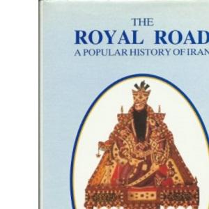 The Royal Road: Popular History of Iran