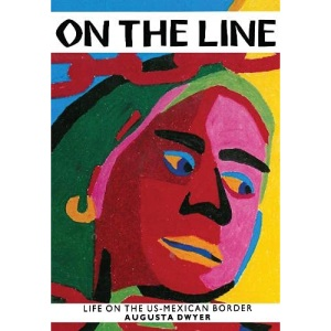 On the Line: Life on the U.S.-Mexican Border