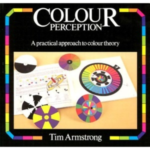 Colour Perception: A Practical Approach to Colour Theory
