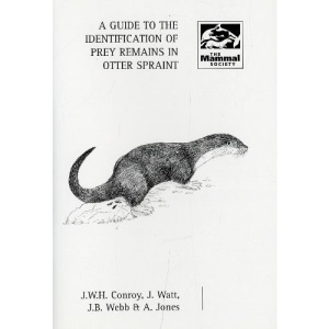A Guide to the Identification of Prey Remains in Otter Spraints: 16 (Mammal Society Occasional Publications)