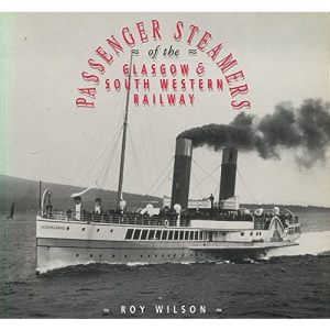 Passenger Steamers of the Glasgow and South Western Railway