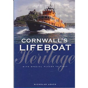 Cornwall's Lifeboat Heritage: A Guide to Cornwall's Lifeboats and Lifeboat Stories (Twelveheads Heritage S,)