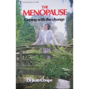 The Menopause: Coping with the Change (Positive Health Guide)