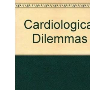 Cardiological Dilemmas