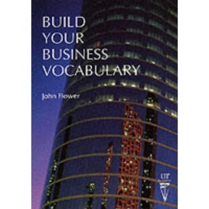 Build Your Business Vocabulary (Language Teaching Publications)