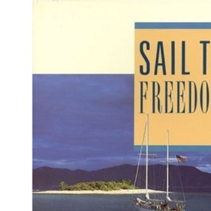 Sail to Freedom: Handbook for Extended Cruising