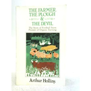 Farmer, the Plough and the Devil: Story of Fordhall Farm, Pioneer of Organic Farming