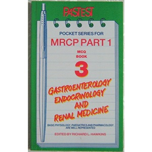 MCQs in Gastroenterology, Endocrinology and Renal Medicine: Book 3 (Pastest pocket series for MRCP part 1)