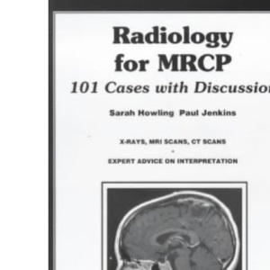Radiology for MRCP: 101 Cases for Discussion
