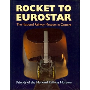 Rocket to Eurostar: National Railway Museum in Camera