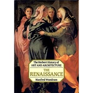 The Renaissance (History of Art & Architecture S.)