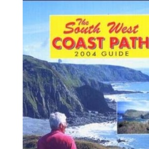 The South West Coast Path: 2004 Guide (South West Coast Path Assoc)