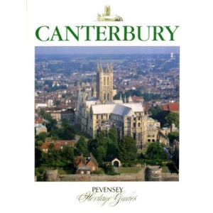 Canterbury: A Souvenir Colour Guide to the History and Culture of One of Britain's Best-loved Cities (Pevensey Heritage Guides)