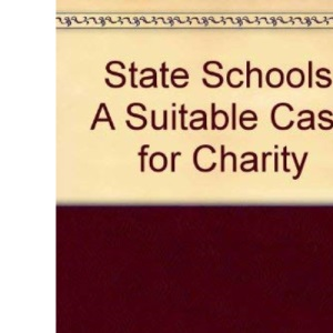 State Schools: A Suitable Case for Charity