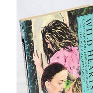 Wild Hearts: Collection of Lesbian Melodrama