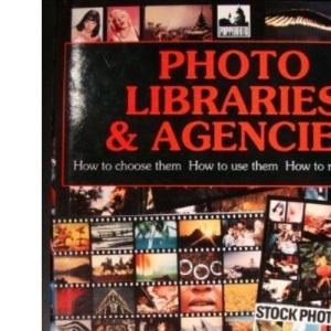 Photo Libraries and Agencies