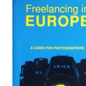 Freelancing in Europe: A Guide for Photographers