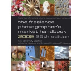 The Freelance Photographer's Market Handbook 2009 2009 (Photography)