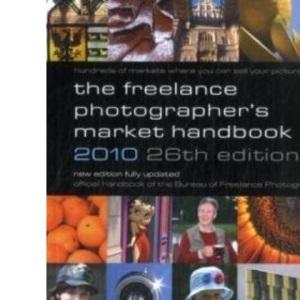 The Freelance Photographer's Market Handbook 2010 2010