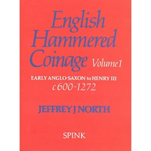 English Hammered Coinage Vol 1: Early Anglo-Saxon to Henry 111 c. A.D. 600-1272