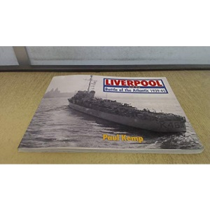 Liverpool and the Battle of the Atlantic, 1939-45