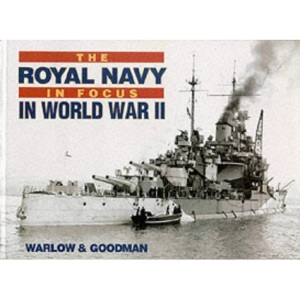 The Royal Navy in Focus in World War Two