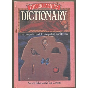 The Dreamer's Dictionary: The Complete Guide to Interpreting Your Dreams