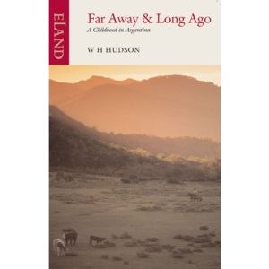 Far Away and Long Ago: A Childhood in Argentina