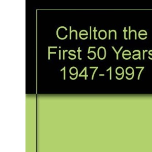 Chelton the First 50 Years 1947-1997