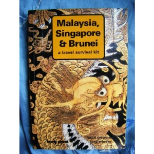 Malaysia, Singapore and Brunei: A Travel Survival Kit