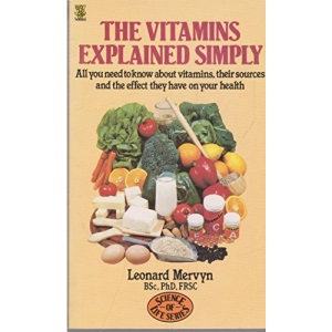 The Vitamins Explained Simply (Science of life series)