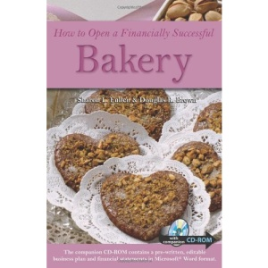 How to Open a Financially Successful Bakery (How to Open & Operate a ...)