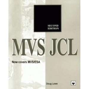 MVS JCL: MVS/370, MVS/XA, JES 2, JES 3