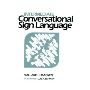 Intermediate Conversational Sign Language: American Sign Language with English Translations