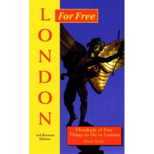London for Free: Hundreds of Free Things to Do in London (For Free Series)
