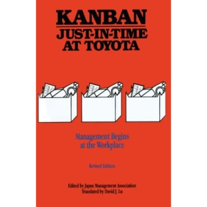 Kanban and Just-in-time at Toyota: Management Begins at the Workplace