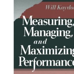Measuring, Managing and Maximizing Performance