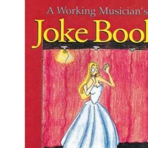 A Working Musician's Joke Book