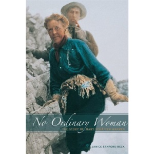 No Ordinary Woman: The Story of Mary Schaffer Warren